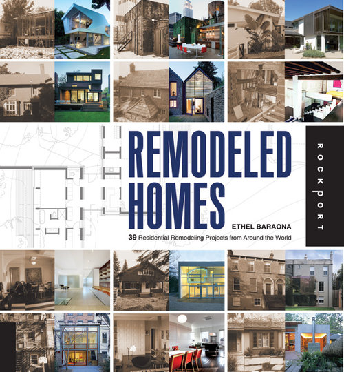 Remodeled Homes: 39 residential remodeling projects from around the world