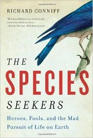 The Species Seekers: heroes, fools and the mad pursuit of life on Earth