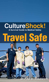 Culture Shock! Travel Safe: a survival guide to medical safety