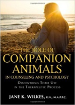 The Role of Companion Animals in Counseling and Psychology: discovering their use in the therapeutic process. Book
