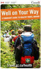Well on Your Way: a Canadian's Guide to Healthy Travel Abroad