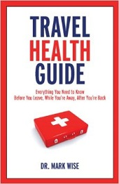 Travel Health Guide: everything you need to know before you leave, while you're away and after you're back