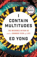 I Contain Multitudes: the microbes within us and a grander view of life. Book, eBook, audiobook, eAudiobook, Talking Book